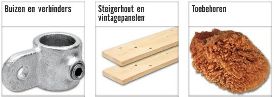 Steigerhout en buisverbinders, spons voor white wash technieken. Deze artikelen kun je bij de Hornbach Gamma en Praxis bouwmarkt kopen.